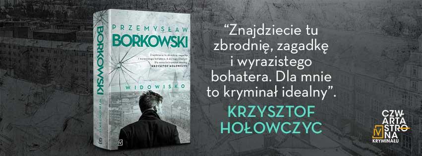 Nowa powieść Przemka Borkowskiego