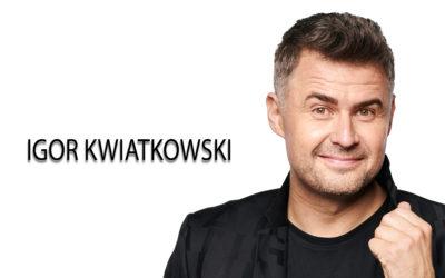 Igor Kwiatkowski – Artysta kompletny